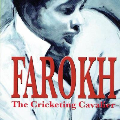 Farokh Engineer-The Cricketing Cavalier by Colin Evans